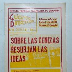 Coleccionismo de Revistas y Periódicos: REVISTA DEPORTIVA CUARTA DIMENSION Nº 8 MARZO 1981 VALENCIA CASTELLON ALICANTE FUTBOL. Lote 270573038