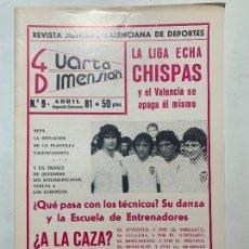 Coleccionismo de Revistas y Periódicos: REVISTA DEPORTIVA CUARTA DIMENSION Nº 9 ABRIL 1981 VALENCIA CASTELLON ALICANTE FUTBOL. Lote 270573078
