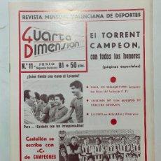 Coleccionismo de Revistas y Periódicos: REVISTA DEPORTIVA CUARTA DIMENSION Nº 11 JUNIO 1981 VALENCIA CASTELLON ALICANTE FUTBOL. Lote 270573183