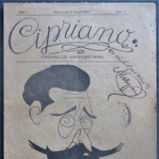Coleccionismo de Revistas y Periódicos: REVISTA.'CIPRIANO' ORGANILLO UNIVERSITARIO. AÑO I NUM. 1 BARCELONA 31/1/1917. FIRMA:ALFONSO ROURE. Lote 271187193