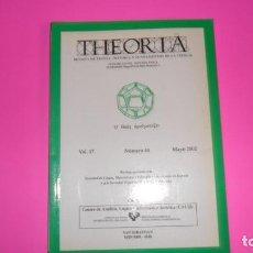 Coleccionismo de Revistas y Periódicos: THEORIA, REVISTA DE TEORÍA, HISTORIA Y FUNDAMENTOS DE LA CIENCIA, VOL. 17, NÚMERO 44, 2002. Lote 273977698