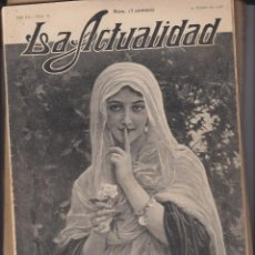 Coleccionismo de Revistas y Periódicos: LA ACTUALIDAD. REVISTA MUNDIAL DE INFORMACIÓN GRÁFICA. LOTE DE 14 EJEMPLARES. A FALTA DE ALGUNA HOJA. Lote 277009583