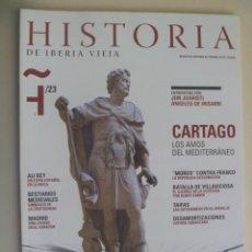 Coleccionismo de Revistas y Periódicos: HISTORIA DE IBERIA VIEJA, Nº 23: CARTAGO, MOROS ROJOS CONTRA FRANCO, BATALLA VILLAVICIOSA, ETC. Lote 280441403