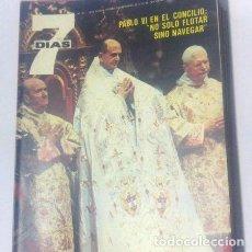 Coleccionismo de Revistas y Periódicos: 7 DIAS 48 PABLO VI MIA FARROW 19 ANOS HABLA DE SINATRA. Lote 288282348