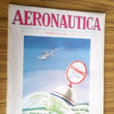 Coleccionismo de Revistas y Periódicos: AERONAUTICA - REVISTA MENSILE INTERNAZIONALE ILLUSTRAT - FEBBRAIO 1932 A. X. Lote 288590883