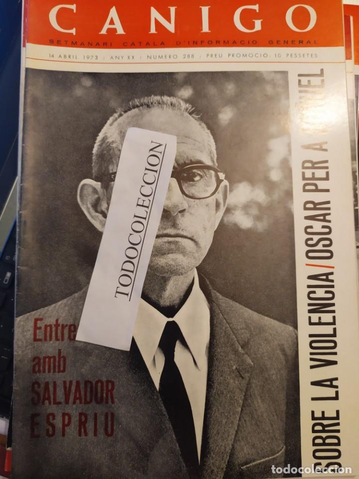 REVISTA CANIGO 288 ABR 73, ENTREVISTA SALVADOR ESPRIU, BUÑUEL, SANT PERE DE RODA, PICASSO (Coleccionismo - Revistas y Periódicos Antiguos (hasta 1.939))