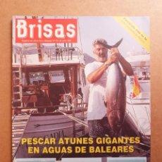 Coleccionismo de Revistas y Periódicos: REVISTA BRISAS Nº 375 PESCAR ATUNES GIGANTES MUNPER MIGUEL BARCELO EN LAS MONTAÑAS DEL RIF (IV). Lote 289533973
