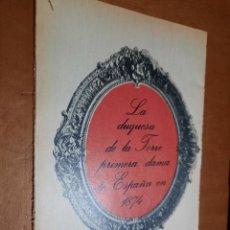 Collezionismo di Riviste e Giornali: LA DUQUESA DE LA TORRE. 1ª DAMA 1874. 22 PÁGINAS. ARTICULO EXTRAIDO DE UNA REVISTA. BUEN ESTADO.. Lote 291000913