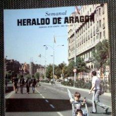 Coleccionismo de Revistas y Periódicos: SEMANAL HERALDO ARAGÓN Nº102 AGOSTO 1984 - RAMONCÍN HABLA SOBRE MECANO, ILEGALES, LAS VULPES,.... Lote 293763258