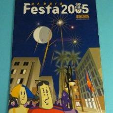 Coleccionismo de Revistas y Periódicos: REVISTA PROGRAMA FESTA 2005 ALDAIA ALDAYA. VALENCIA. Lote 294125363
