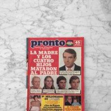 Coleccionismo de Revistas y Periódicos: PRONTO - 1981 PARRICIDIO NEUS SOLDEVILA, JACLYN SMITH, CAROLINA, PAQUIRRI, MIGUEL BOSE, LOS CHICHOS. Lote 295284303