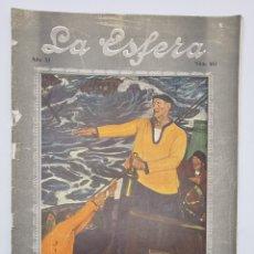 Coleccionismo de Revistas y Periódicos: REVISTA LA ESFERA. NUM, 552. EL MARINO VASCO SHANTI-ANDIA, EL TEMERARIO CUADRO DE RAMON DE ZUBIAURRE. Lote 297176018