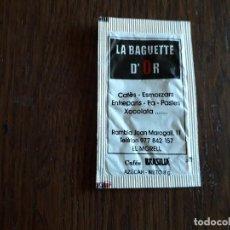 Sobres de azúcar de colección: SOBRE DE AZÚCAR VACÍO DE PUBLICIDAD, LA BAGUETTE D'OR, EL MORELL. TARRAGONA.. Lote 260768660