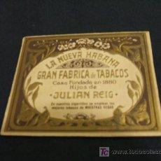 Paquetes de tabaco: LA NUEVA HABANA - GRAN FABRICA DE TABACOS - CASA FUNDADA EN 1880 HIJOS DE JULIAN REIG - . Lote 20740153