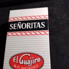 Paquetes de tabaco: PAQUETE DE TABACO * SEÑORITAS , EL GUAJIRO * COMPLETO. Lote 277155373