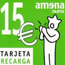 Tarjetas telefónicas de colección: RECARGA AMENA 15 EUROS. Lote 53344434