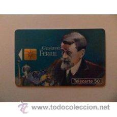 Cartes Téléphoniques de collection: TARJETA TELEFONICA TELECARTE 50 TT GUSTAVE FERRIE. Lote 54371982