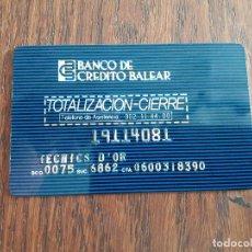 Tarjetas telefónicas de colección: TARJETA BANCO DE CRÉDITO BALEAR, TOTALIZACIÓN-CIERRE 4B, VISA, MAESTRO.. Lote 143007214
