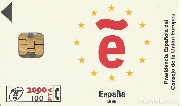 TARJETA TELEFÓNICA. PRESIDENCIA ESPAÑOLA DEL CONSEJO DE LA UNIÓN EUROPEA. USADA (Coleccionismo - Tarjetas Telefónicas)