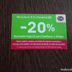 Cartões de telefone de coleção: TARJETA DESCUENTO ESPECIAL PARA FAMILIARES Y AMIGOS C&A, AÑO 2007. Lote 209635491