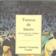 Tauromaquia: TOREROS DE HIERRO. Lote 16463