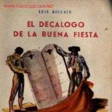 Tauromaquia: EL DECALOGO DE LA BUENA FIESTA .. POR BOLLAIN, LUIS .. TOROS. Lote 18514731