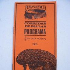 Tauromaquia: PROGRAMA DE CORRIDA DE FALLAS, PLAZA DE VALENCIA , 1985 (10X21CM APROX., 8 PAG.). Lote 5000841
