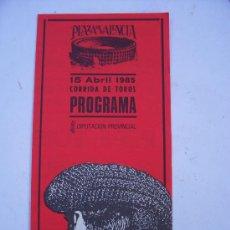 Tauromaquia: PROGRAMA DE CORRIDA DE TOROS, PLAZA DE VALENCIA , 15 ABRIL 1985 (DIPTIC, 10X21,5CM APROX CERRADO). Lote 5001028