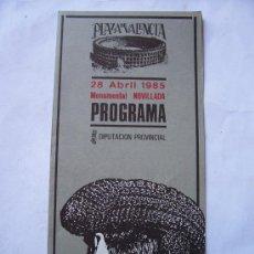 Tauromaquia: PROGRAMA DE MONUMENTAL NOVILLADA, VALENCIA , 28 ABRIL 1985 (DIPTIC, 10X21,5CM APROX CERRADO). Lote 5001190
