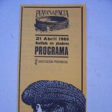 Tauromaquia: PROGRAMA DE NOVILLADA SIN PICADORES, VALENCIA , 21 ABRIL 1985 (DIPTIC, 10X21,5CM APROX CERRADO). Lote 5001321