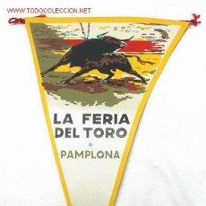 Tauromaquia: BANDERÍN TAURINO FERIA DEL TORO PAMPLONA AÑOS 60. Lote 1400657