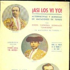 Tauromaquia: ! ASI LOS VI YO ! POR ANGEL CARMONA GONZALEZ,CAMISERO. PRIMERA EDICION. Lote 16010944