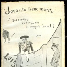 Tauromaquia: JOSELITO TIENE MIEDO POR LUIS ESTESO. IMPRENTA PUEYO.. Lote 16010951