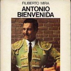Tauromaquia: ANTONIO BIENVENIDA (HISTORIA DE UN TORERO) - FILIBERTO MIRA -. Lote 19783080