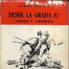 Tauromaquia: DESDE LA GRADA 8º (TOROS Y TOREROS) - ADOLFO BOLLAIN -. Lote 27488333