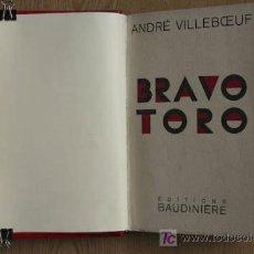 Tauromaquia: BRAVO TORO. VILLEBOEUF (ANDRÉ). Lote 21895939