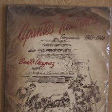 Tauromaquia: APUNTES TAURINOS. TEMPORADA 1945-1946. TEXTOS DE