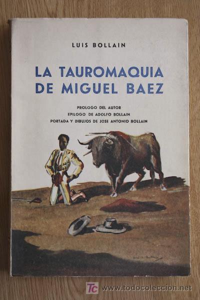 LA TAUROMAQUIA DE MIGUEL BÁEZ. BOLLAIN (LUIS) (Coleccionismo - Tauromaquia)
