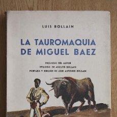 Tauromaquia: LA TAUROMAQUIA DE MIGUEL BÁEZ. BOLLAIN (LUIS). Lote 13426755