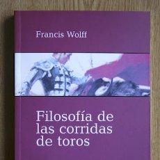 Filosofía de las corridas de toros. Wolff (Francis)