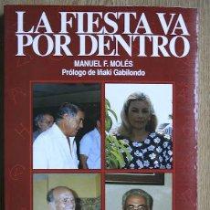 Tauromaquia: LA FIESTA VA POR DENTRO. CONCEPTOS Y RETRATOS. PRÓLOGO DE IÑAKI GABILONDO. MOLÉS (MANUEL F.). Lote 176550970