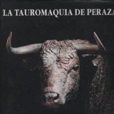 Tauromaquia: LA TAUROMAQUIA DE PERAZA. HUMBERTO PERAZA OJEDA. EDICIONES LIMUSA. 1994. 246 PÁG.. Lote 13808949