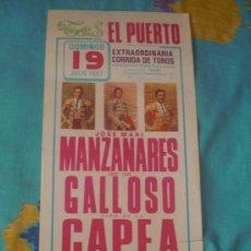 Tauromaquia: CADIZ. CARTEL DE TOROS. TOROS EN EL PUERTO. MANZANARES, GALLOSO, CAPEA. 1987.. Lote 14188399