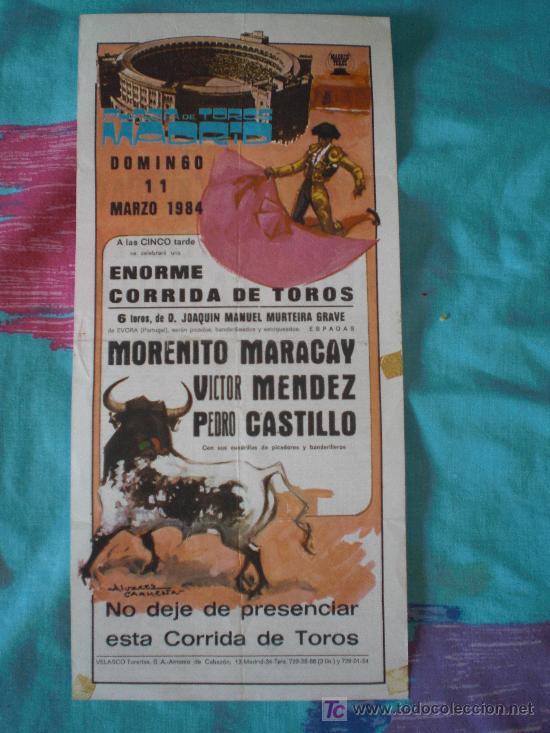 MADRID. CARTEL DE TOROS. PLAZA DE TOROS MADRID. MORENITO MARACAY, MENDEZ, CASTILLO. 1984. (Coleccionismo - Tauromaquia)