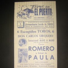 Tauromaquia: CARTEL DE TOROS. PLAZA DE TOROS DEL PUERTO. 1972. CURRO ROMERO. RAFAEL DE PAULA.. Lote 15190571