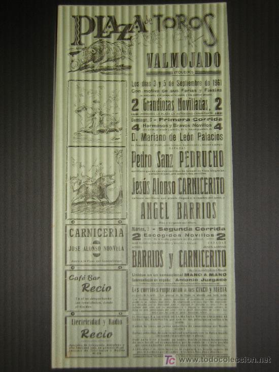 CARTEL DE TOROS. PLAZA DE TOROS DE VALMOJADO. 1961. PEDRUCHO. CARNICERITO. ANGEL BARRIOS., usado segunda mano