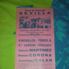 Tauromaquia: SEVILLA. CARTEL DE TOROS. PLAZA DE TOROS DE SEVILLA. MARTINEZ, CORONA, GALAN. 1987.. Lote 15321355
