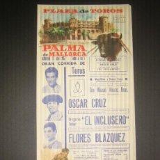 Tauromaquia: CARTEL DE TOROS. PLAZA DE TOROS DE PALMA DE MALLORCA. 1967.OSCAR CRUZ. EL INCLUSERO. FLORES BLAZQUEZ. Lote 15345616