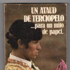 Tauromaquia: UN ATAUD DE TERCIOPELO...PARA UN MITO DE PAPEL POR RAUL DEL POZO Y DIEGO BARDON. EDICIONES ZETA 1ªED. Lote 210599330