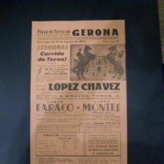 Tauromaquia: CARTEL DE TOROS. PLAZA DE TOROS DE GERONA. 1963. LOPEZ CHAVEZ. CESAR FARACO. CURRO MONTES.. Lote 15449078